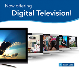 Now Offering Digital Television!